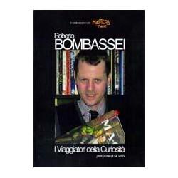 Roberto Bombassei. Viaggiatori della curiosità.