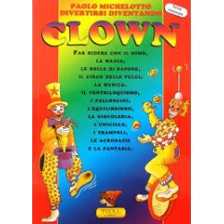 Divertirsi Diventando clown di P. Michelotto
