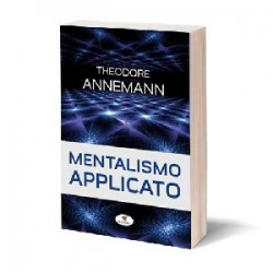 Theodore Annemann - Mentalismo applicato